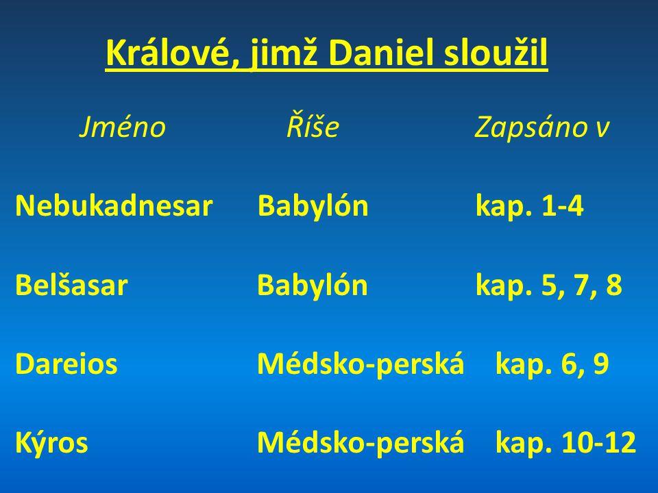 Králové, jimž Daniel sloužil