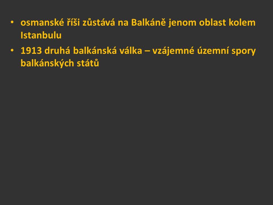 osmanské říši zůstává na Balkáně jenom oblast kolem Istanbulu