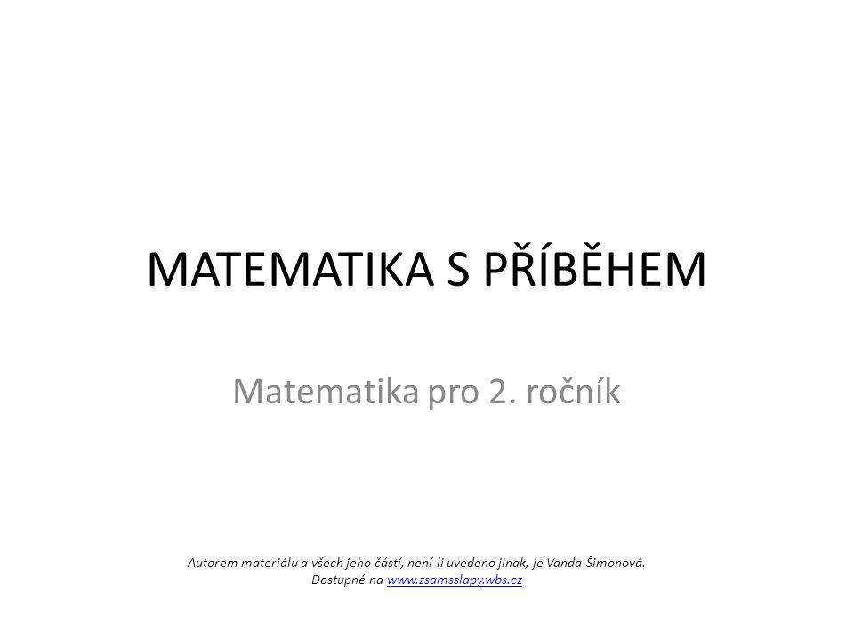 MATEMATIKA S PŘÍBĚHEM Matematika pro 2. ročník