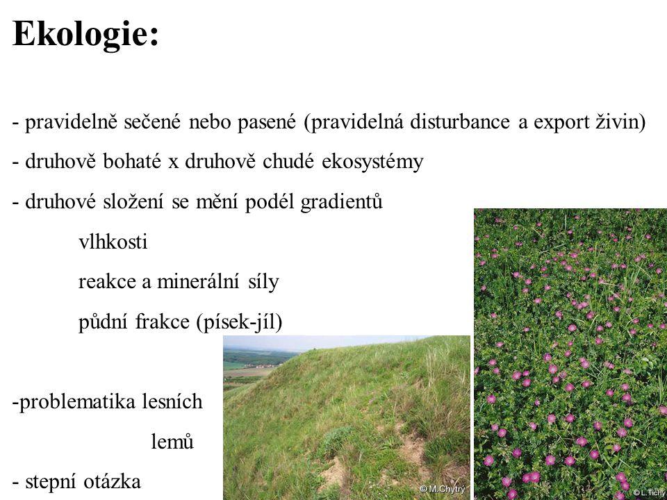 Ekologie: - pravidelně sečené nebo pasené (pravidelná disturbance a export živin) - druhově bohaté x druhově chudé ekosystémy.