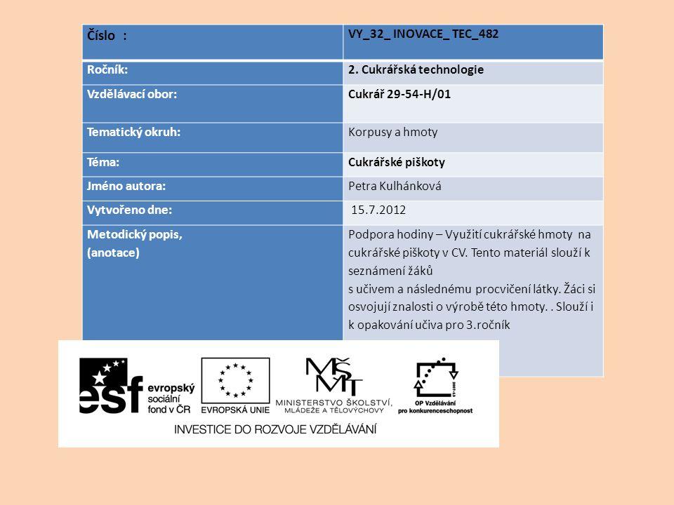 Číslo : VY_32_ INOVACE_ TEC_482 Ročník: 2. Cukrářská technologie