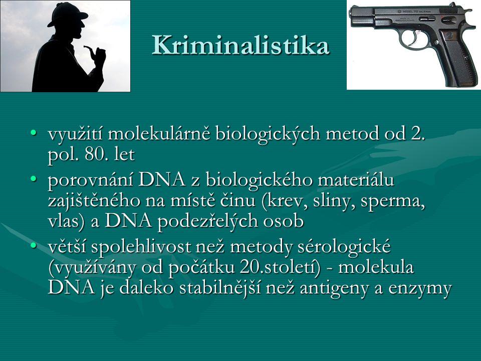 Kriminalistika využití molekulárně biologických metod od 2. pol. 80. let.