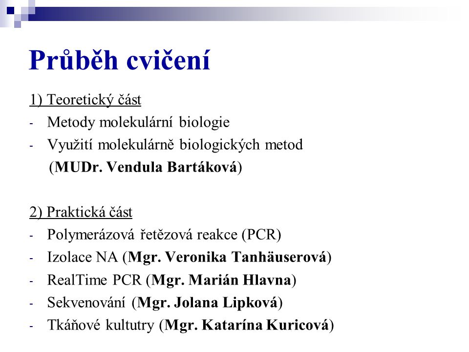 Průběh cvičení 1) Teoretický část Metody molekulární biologie