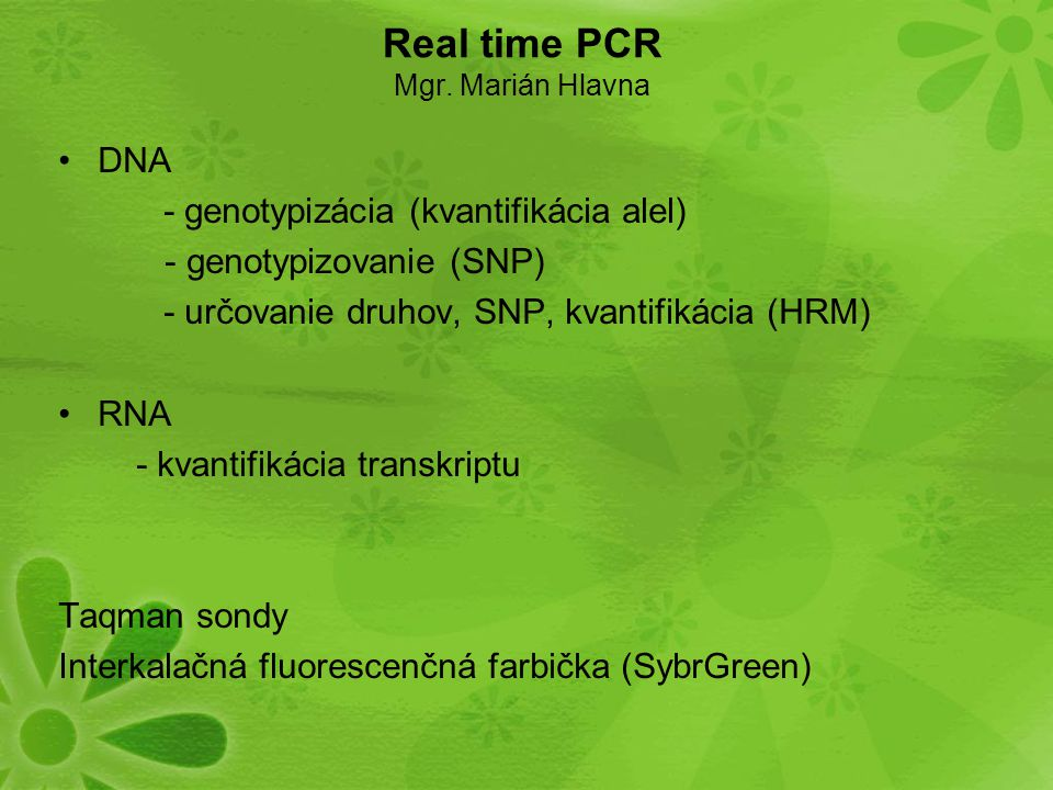 Real time PCR Mgr. Marián Hlavna