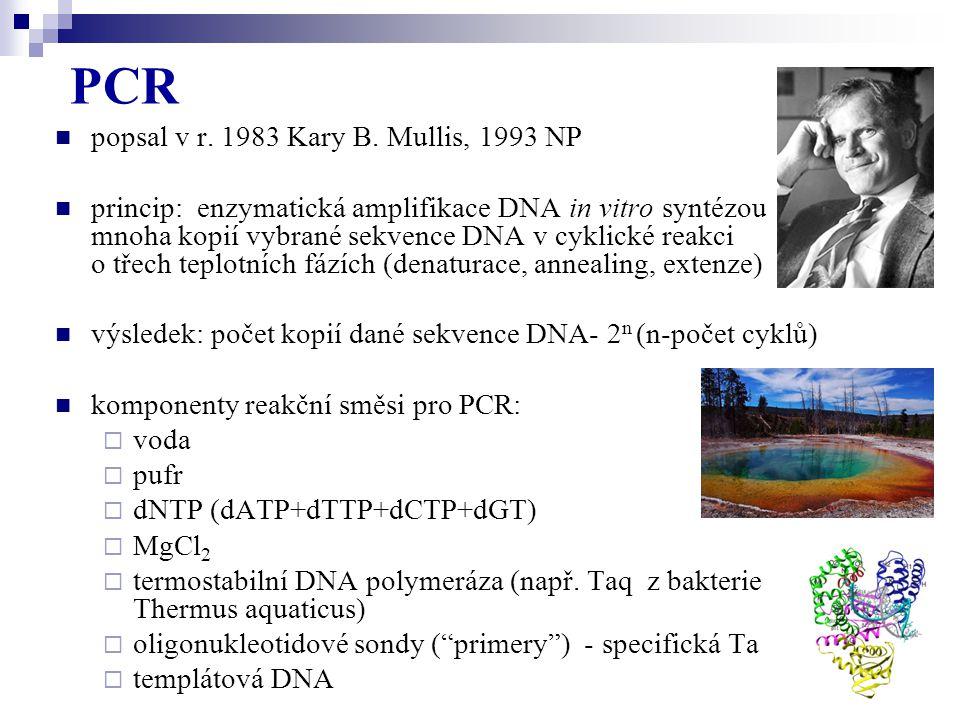 PCR popsal v r. 1983 Kary B. Mullis, 1993 NP