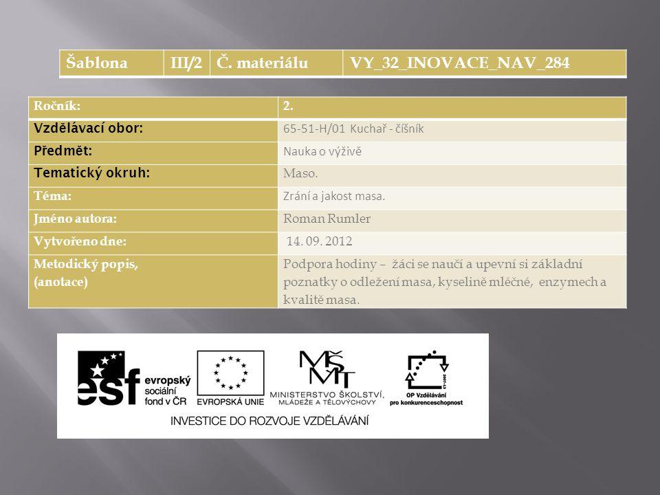 Šablona III/2 Č. materiálu VY_32_INOVACE_NAV_284 Ročník: 2.