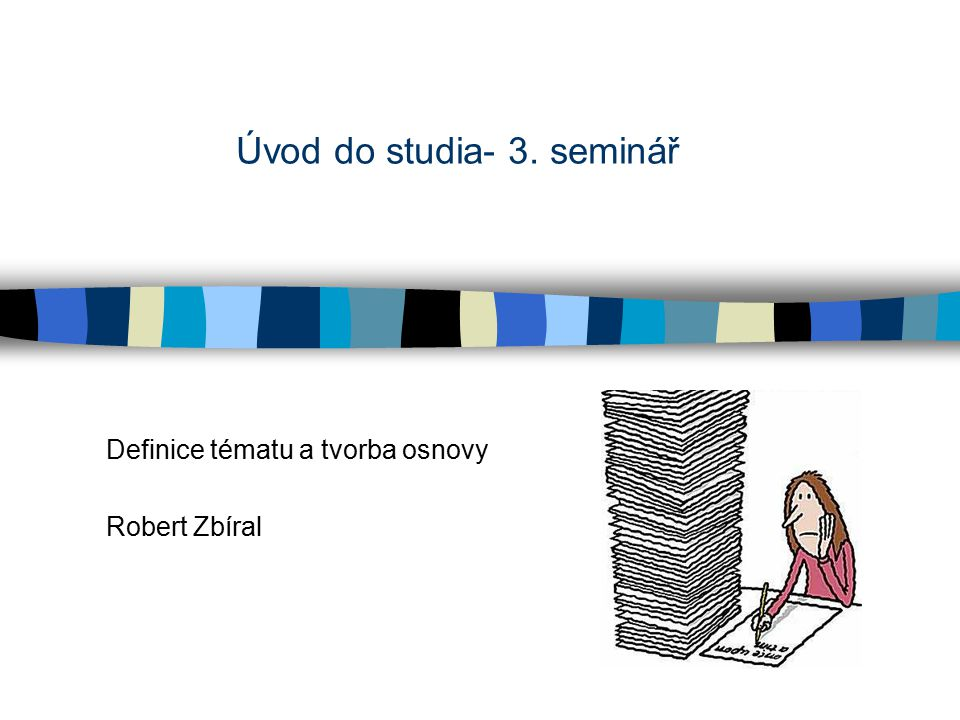 Úvod do studia- 3. seminář