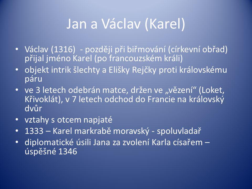Jan a Václav (Karel) Václav (1316) - později při biřmování (církevní obřad) přijal jméno Karel (po francouzském králi)