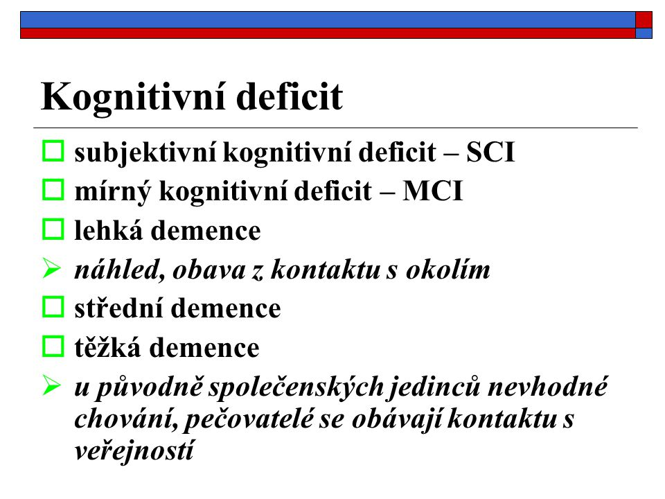 Kognitivní deficit subjektivní kognitivní deficit – SCI