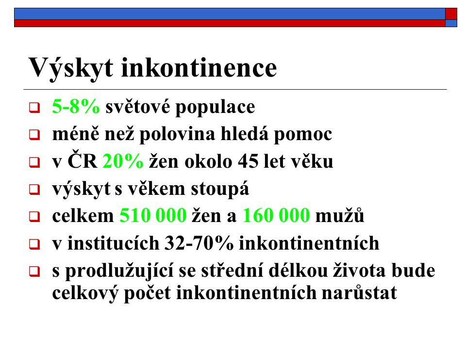 Výskyt inkontinence 5-8% světové populace