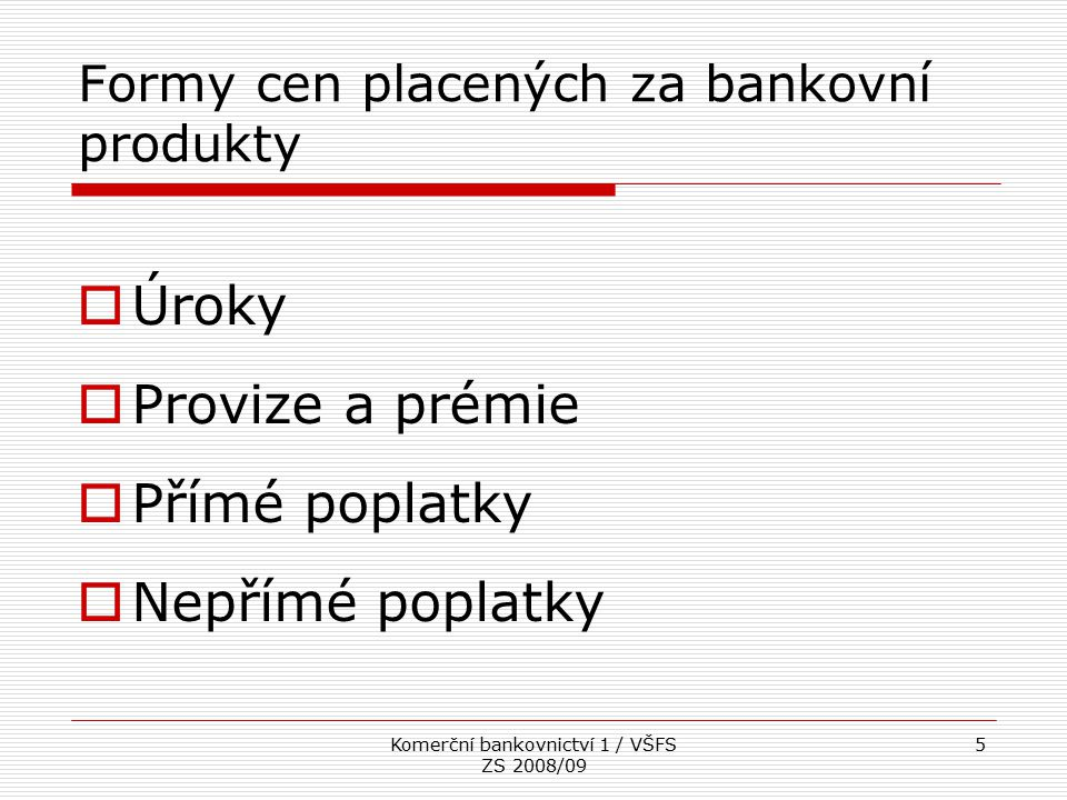 Formy cen placených za bankovní produkty