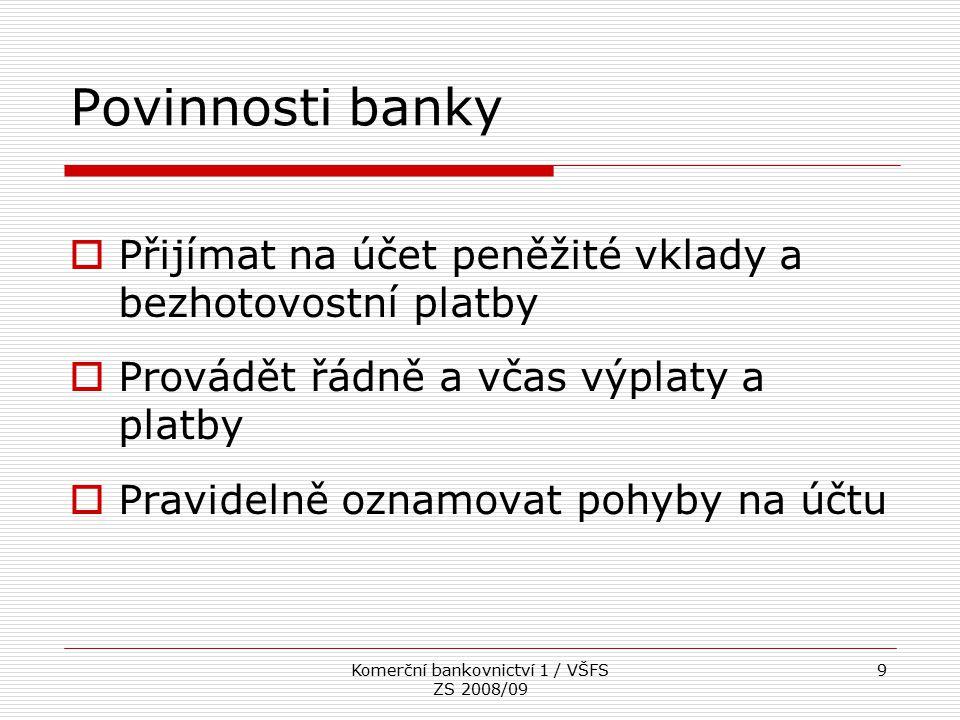 Komerční bankovnictví 1 / VŠFS ZS 2008/09
