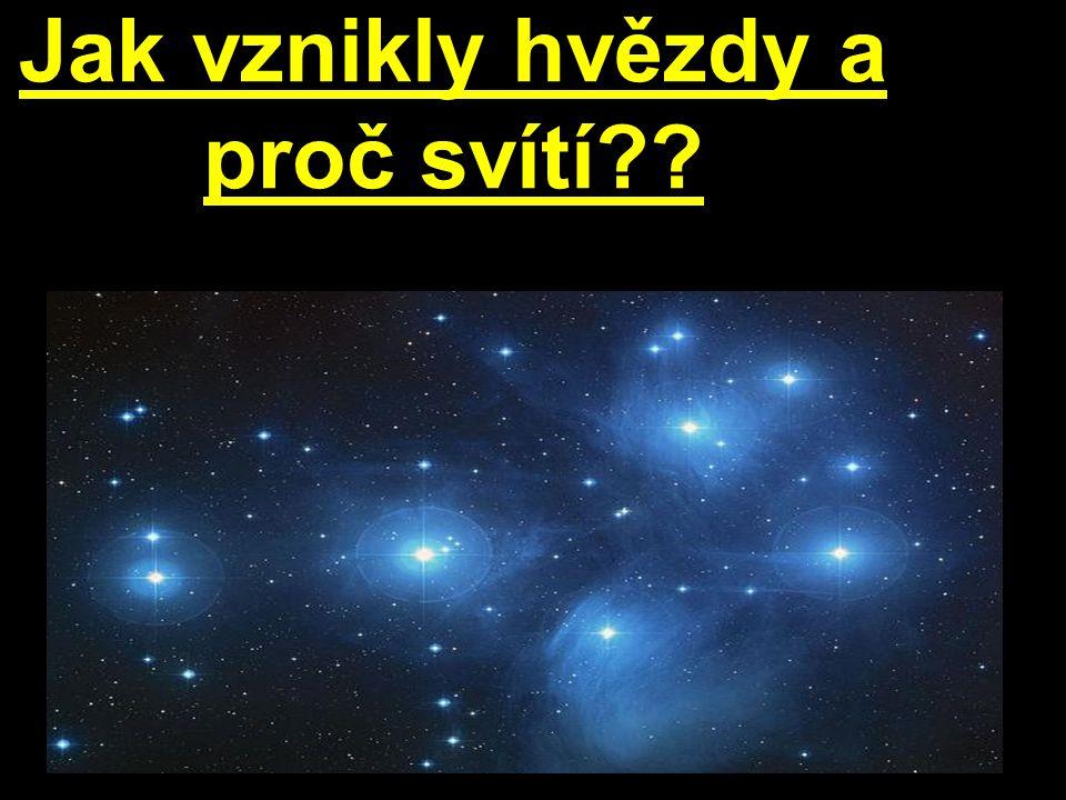 Jak vznikly hvězdy a proč svítí