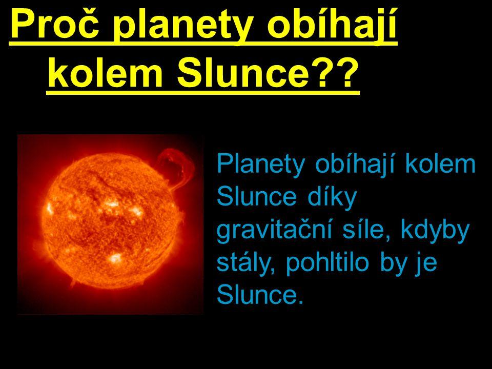 Proč planety obíhají kolem Slunce