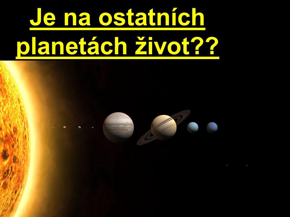Je na ostatních planetách život