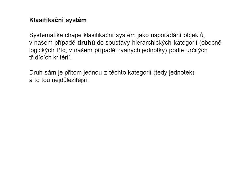 Klasifikační systém Systematika chápe klasifikační systém jako uspořádání objektů,