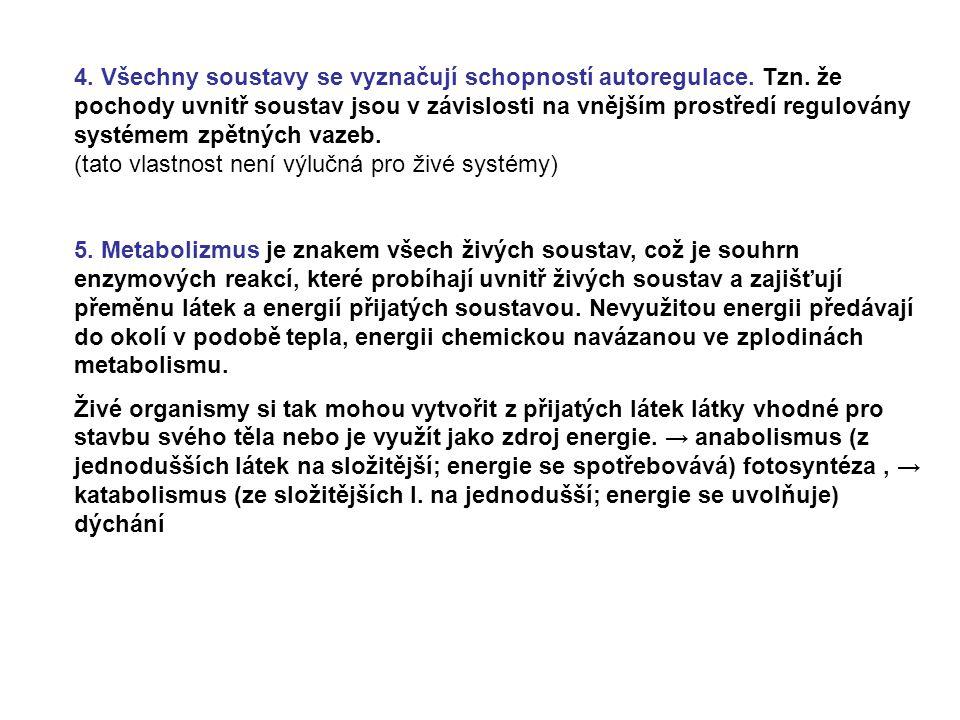 4. Všechny soustavy se vyznačují schopností autoregulace. Tzn