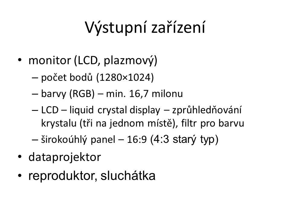 Výstupní zařízení monitor (LCD, plazmový) dataprojektor