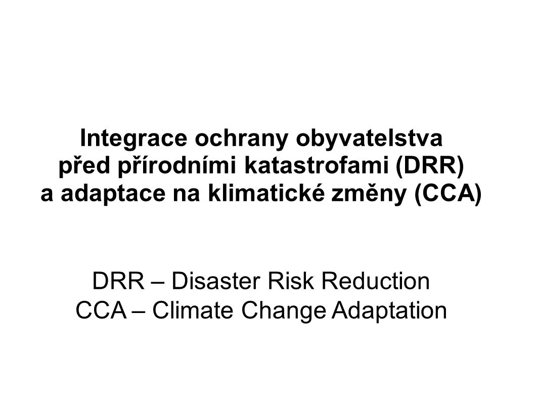 DRR – Disaster Risk Reduction CCA – Climate Change Adaptation