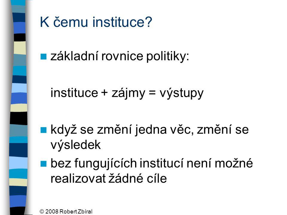 K čemu instituce základní rovnice politiky: