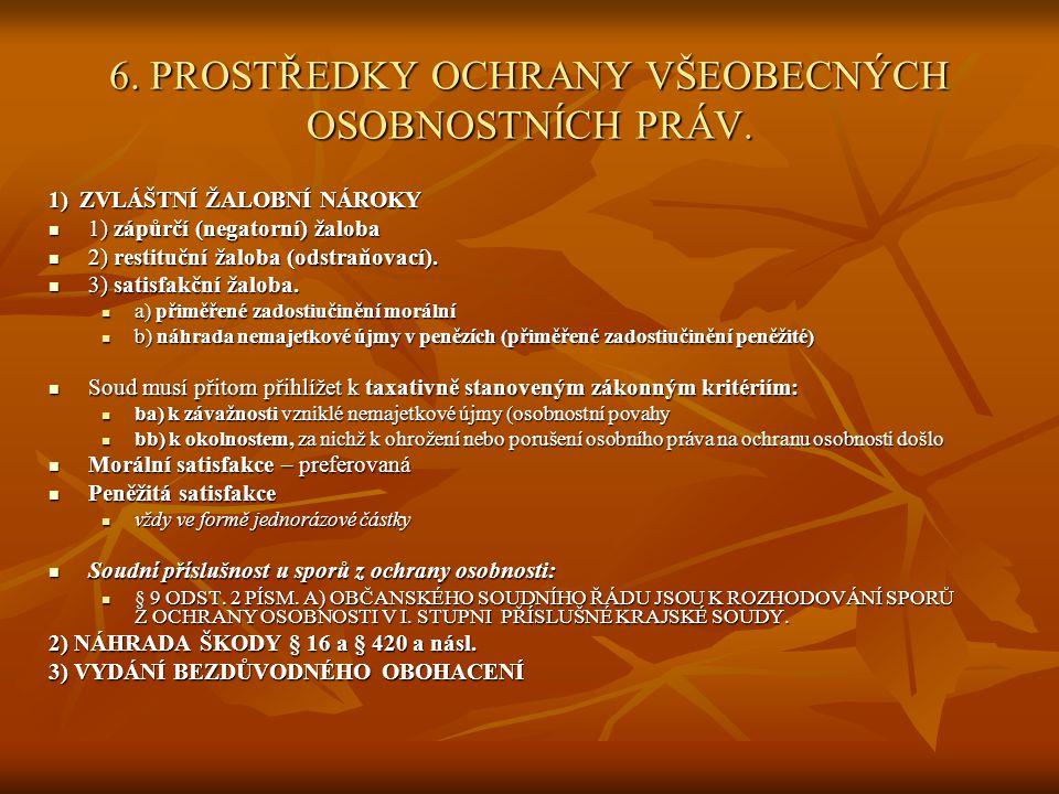 6. PROSTŘEDKY OCHRANY VŠEOBECNÝCH OSOBNOSTNÍCH PRÁV.