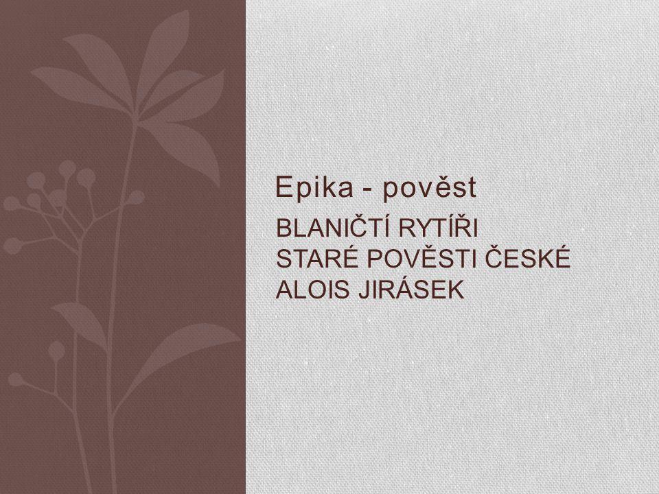 Blaničtí rytíři staré pověsti české Alois jirásek