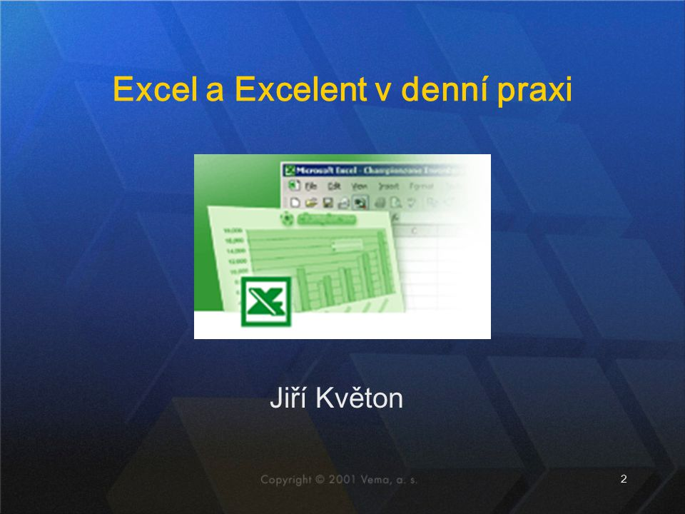 Excel a Excelent v denní praxi