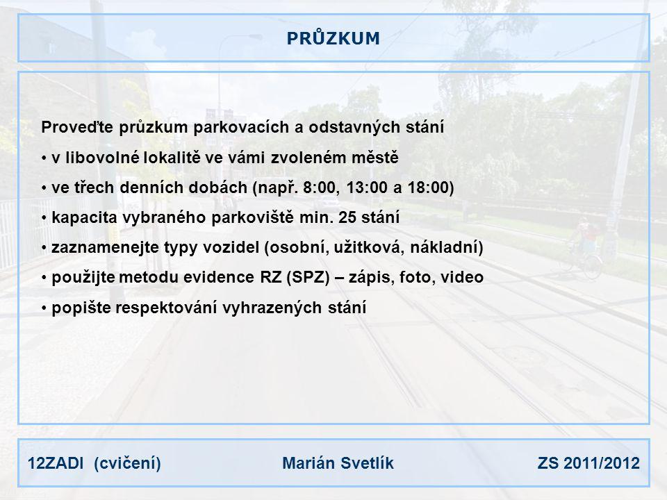 PRŮZKUM Proveďte průzkum parkovacích a odstavných stání. v libovolné lokalitě ve vámi zvoleném městě.