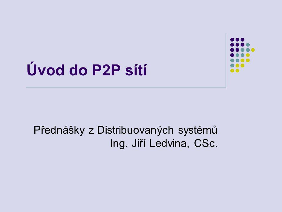 Úvod do P2P sítí Přednášky z Distribuovaných systémů
