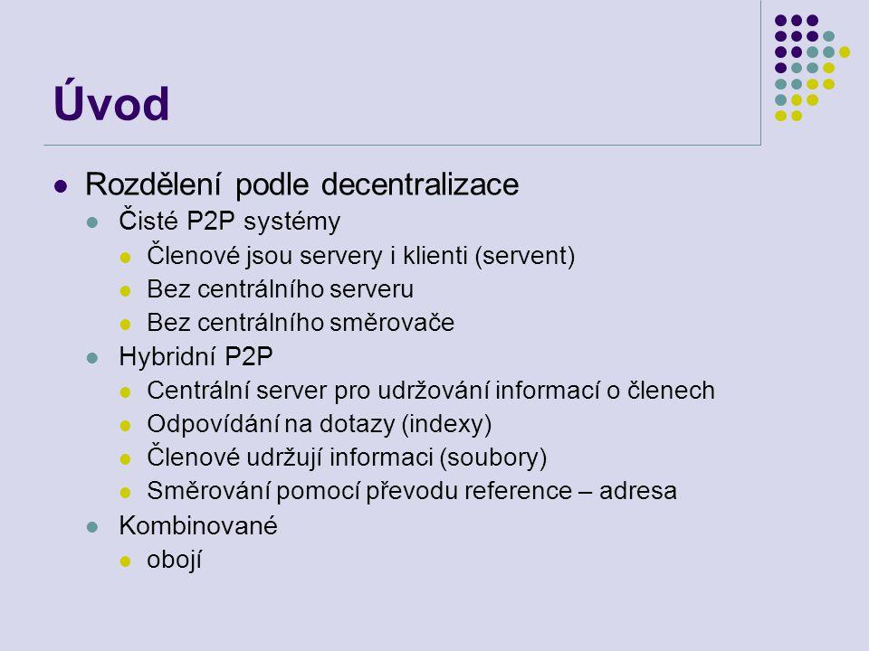 Úvod Rozdělení podle decentralizace Čisté P2P systémy Hybridní P2P