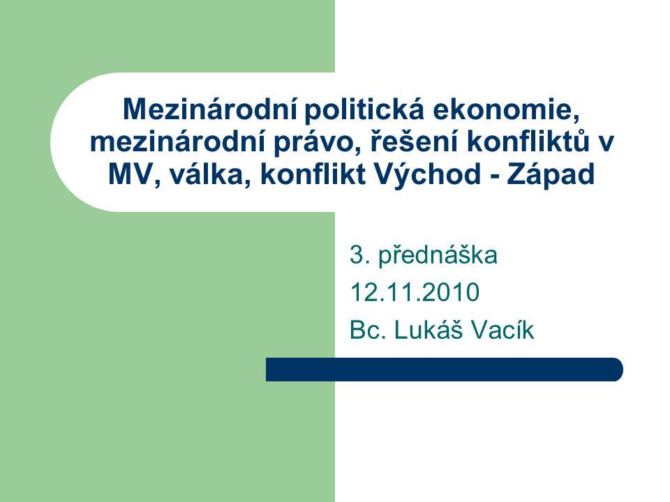 3. přednáška 12.11.2010 Bc. Lukáš Vacík