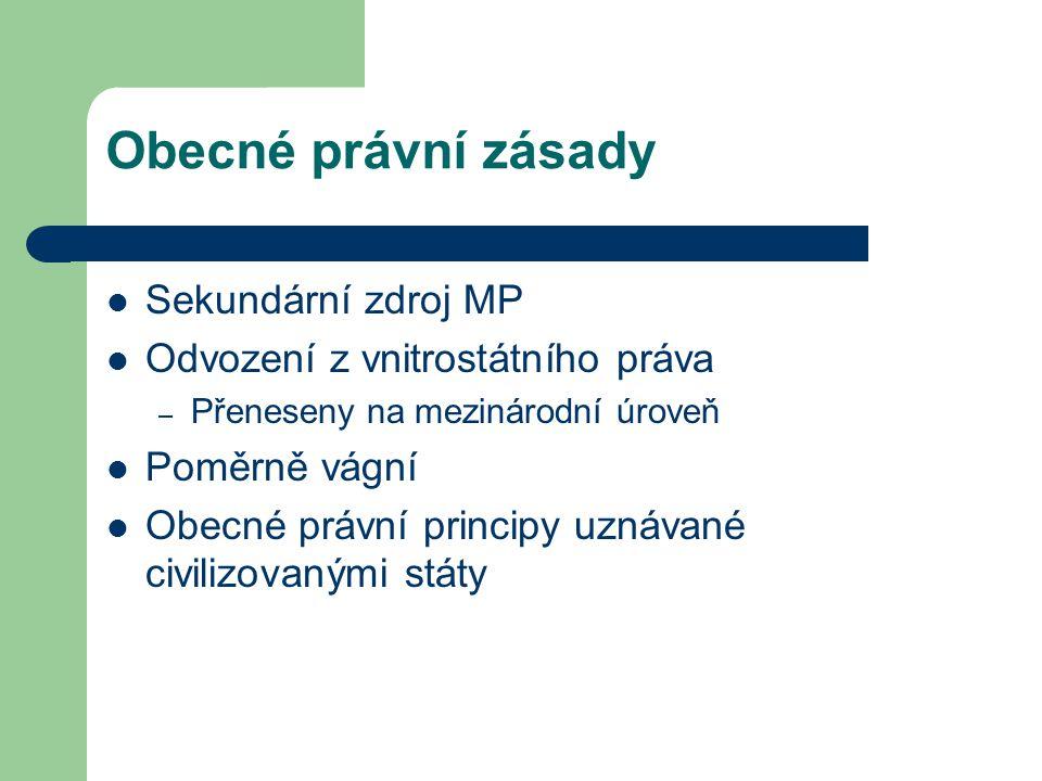Obecné právní zásady Sekundární zdroj MP
