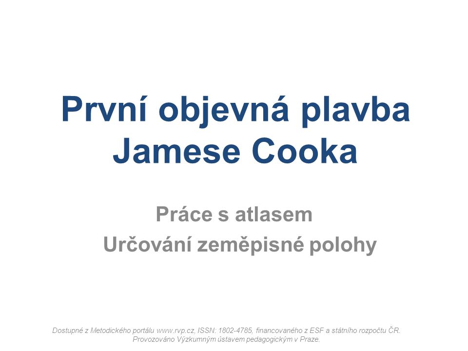 První objevná plavba Jamese Cooka