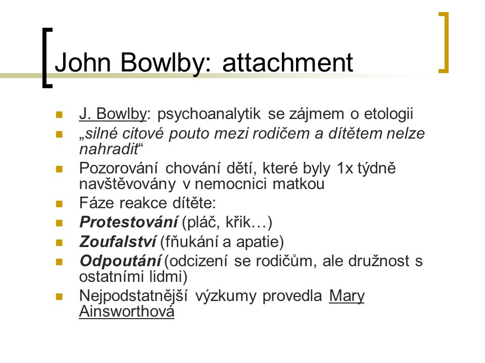 John Bowlby: attachment