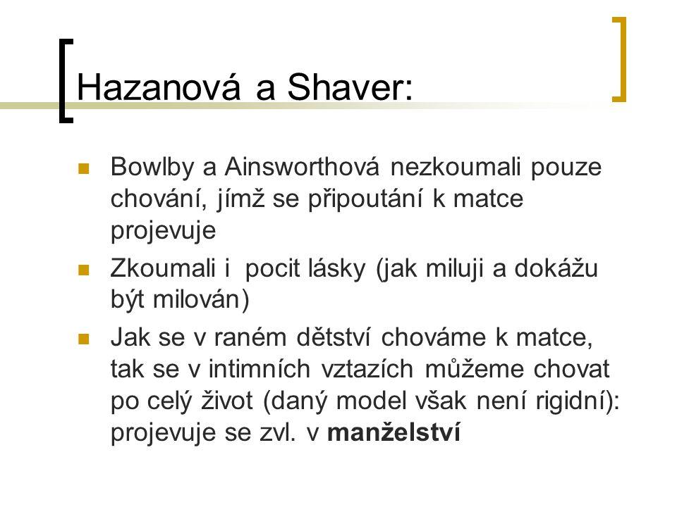 Hazanová a Shaver: Bowlby a Ainsworthová nezkoumali pouze chování, jímž se připoutání k matce projevuje.