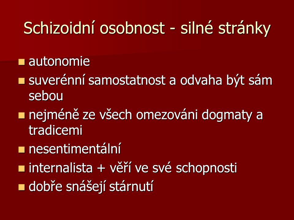 Schizoidní osobnost - silné stránky