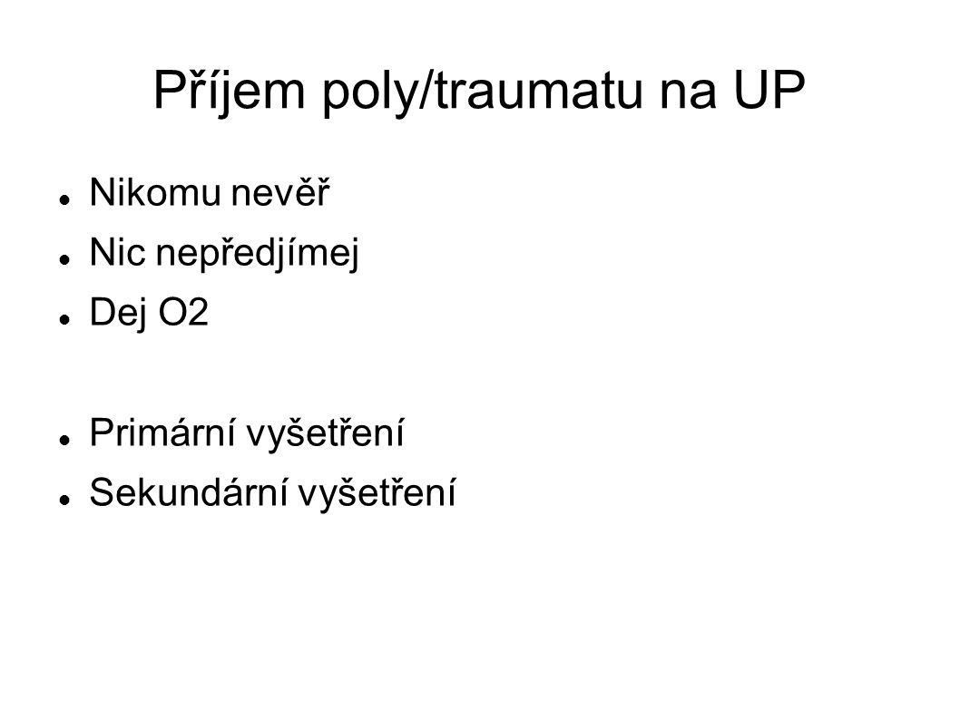Příjem poly/traumatu na UP