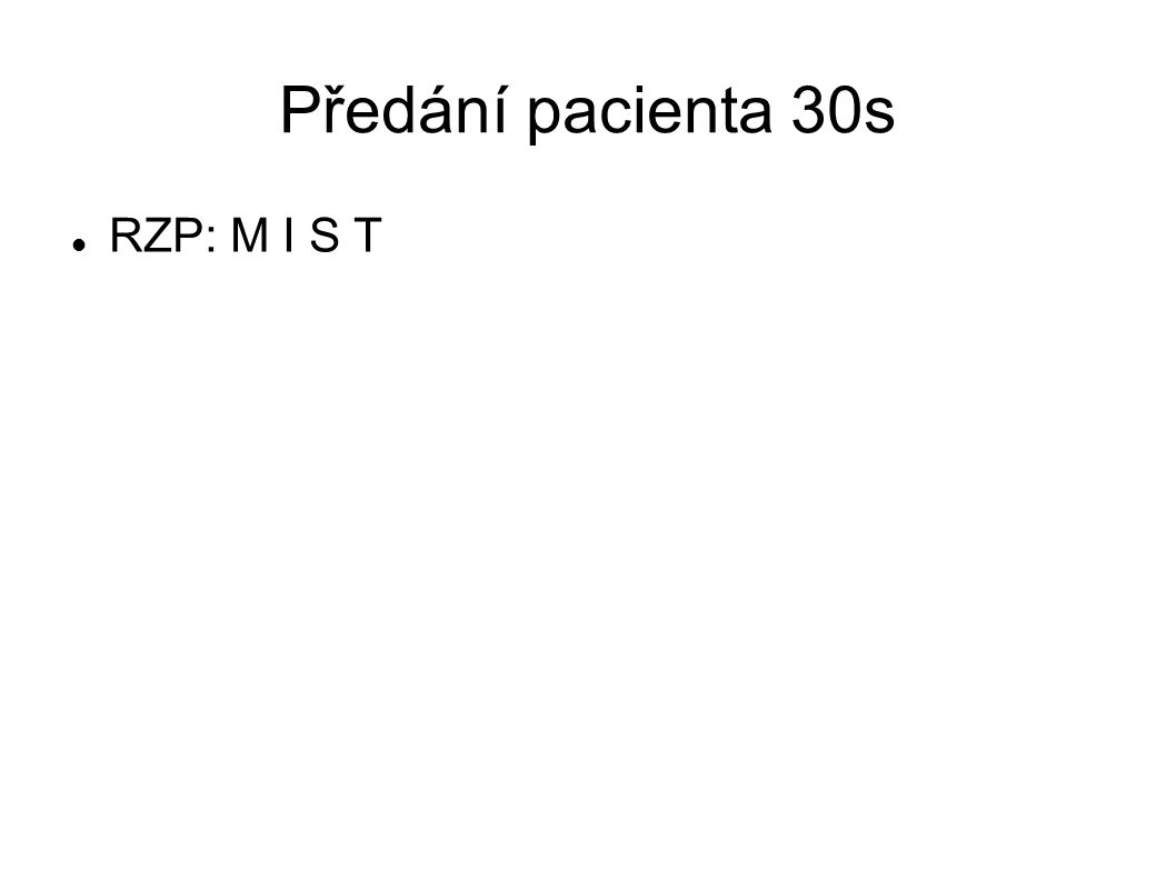 Předání pacienta 30s RZP: M I S T