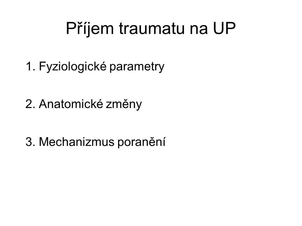 Příjem traumatu na UP 1. Fyziologické parametry 2. Anatomické změny