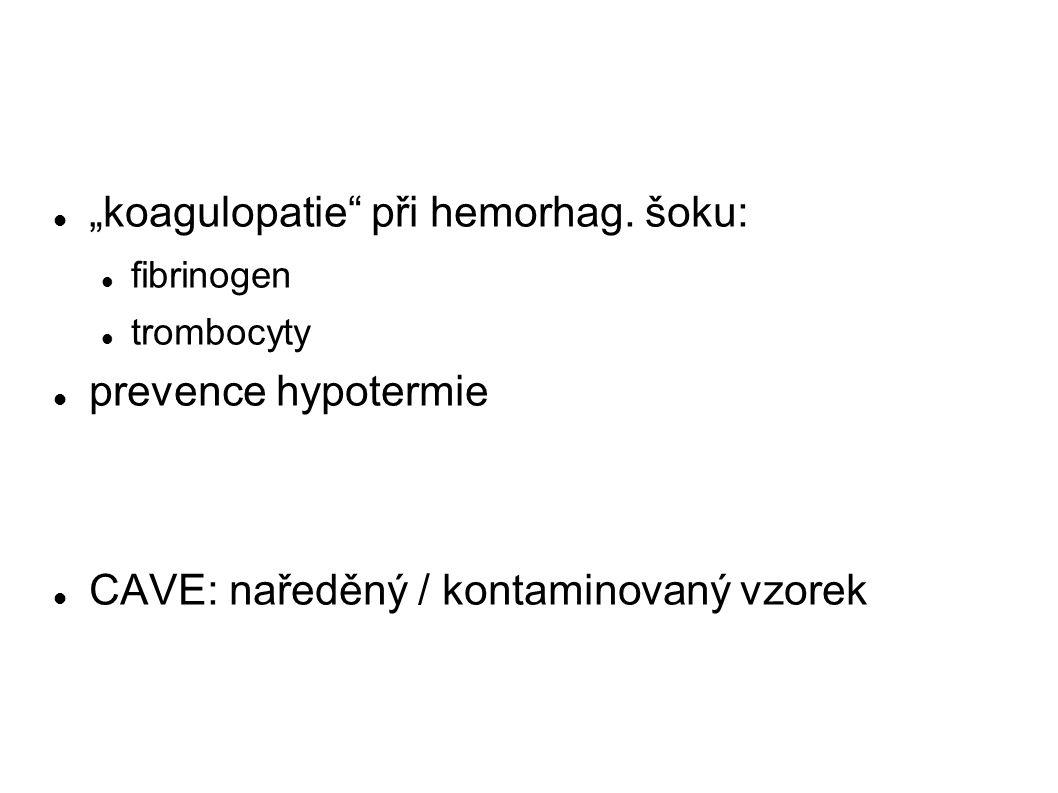 """""""koagulopatie při hemorhag. šoku:"""