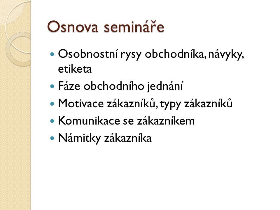 Osnova semináře Osobnostní rysy obchodníka, návyky, etiketa