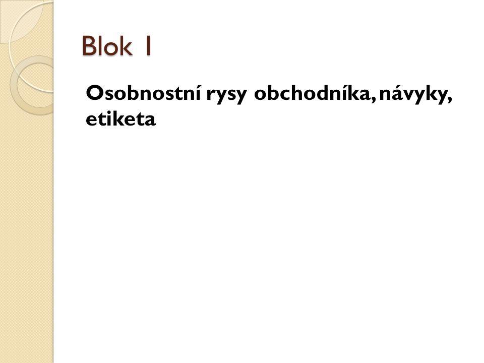 Blok 1 Osobnostní rysy obchodníka, návyky, etiketa