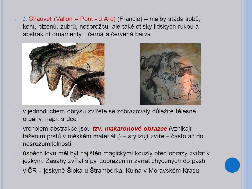 v ČR – jeskyně Šipka u Štramberka, Kůlna v Moravském Krasu