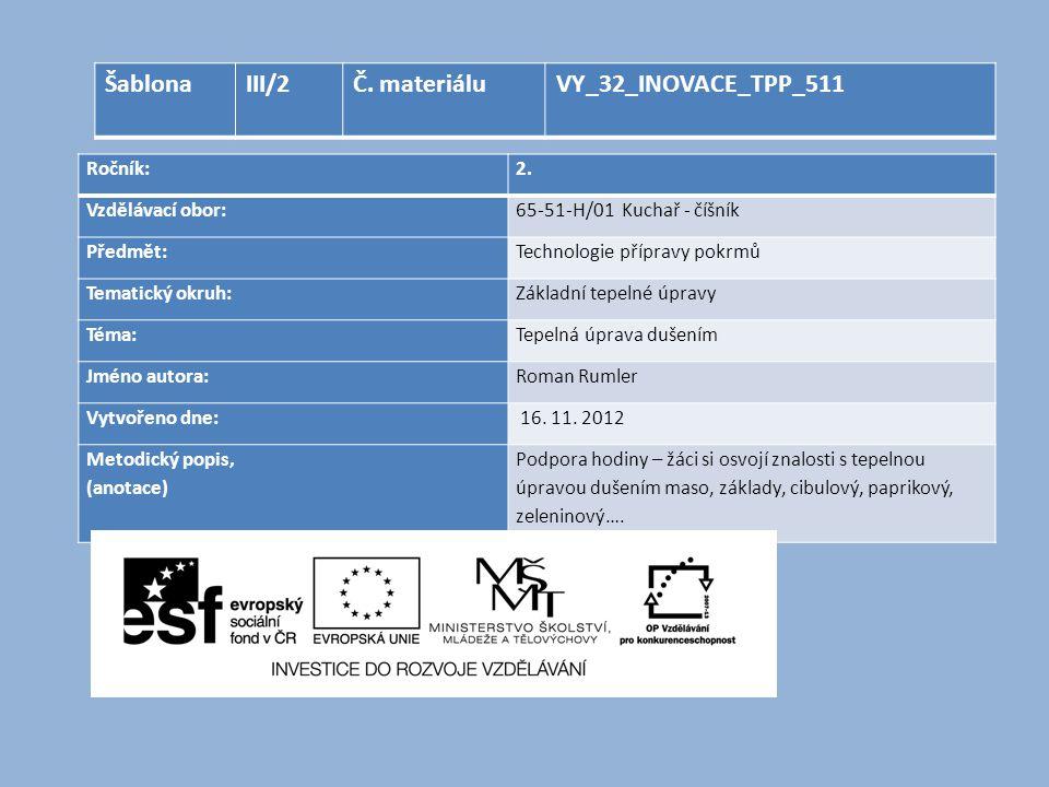 Šablona III/2 Č. materiálu VY_32_INOVACE_TPP_511 Ročník: 2.
