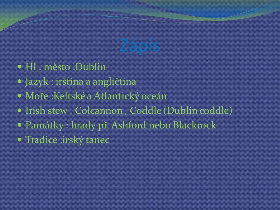 Zápis Hl . město :Dublin Jazyk : irština a angličtina