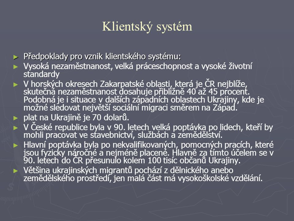 Klientský systém Předpoklady pro vznik klientského systému: