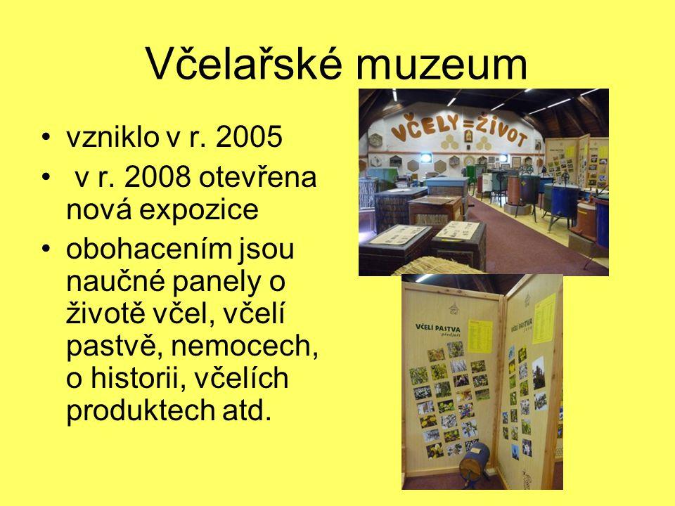 Včelařské muzeum vzniklo v r. 2005 v r. 2008 otevřena nová expozice
