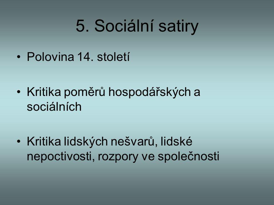 5. Sociální satiry Polovina 14. století