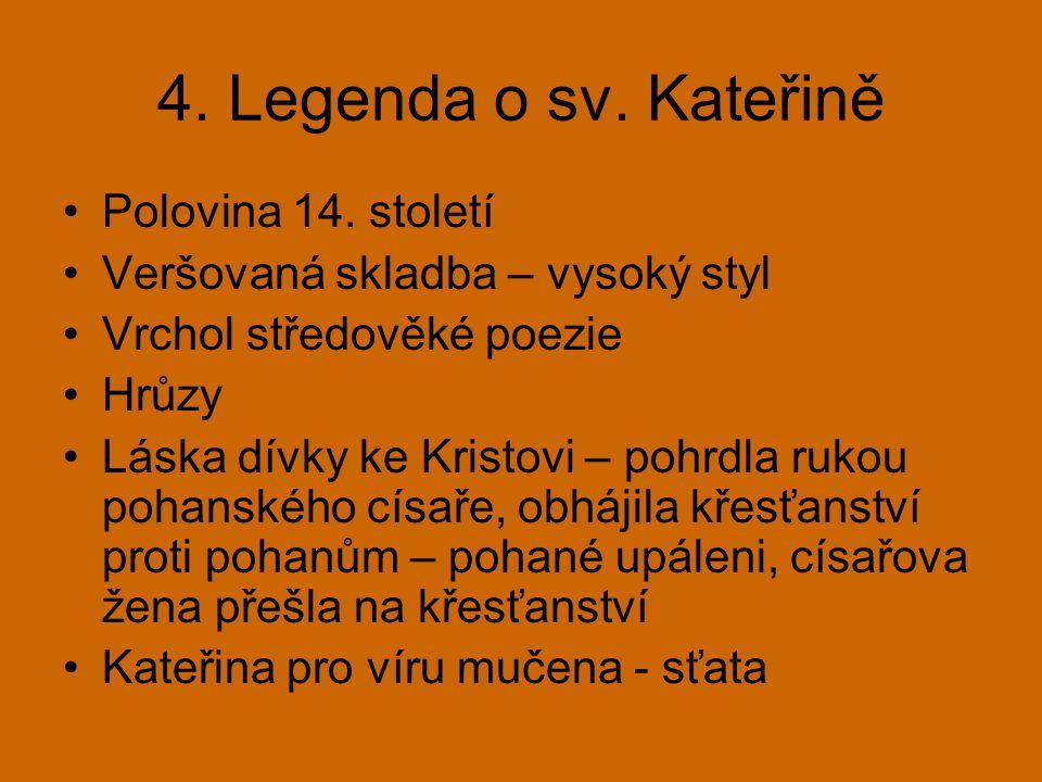 4. Legenda o sv. Kateřině Polovina 14. století