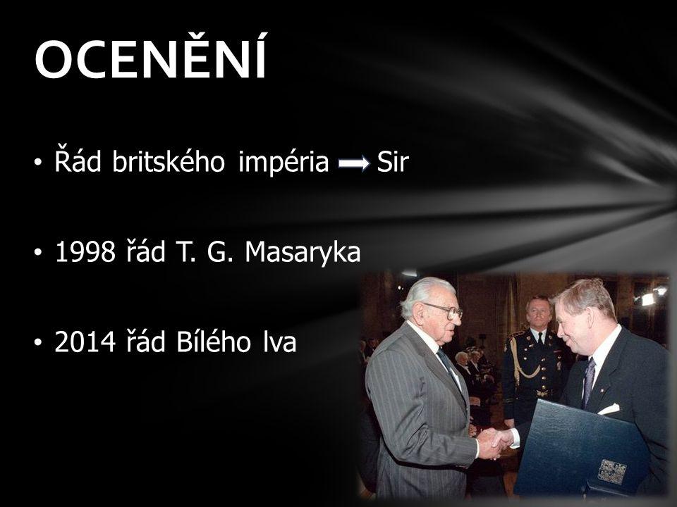 OCENĚNÍ Řád britského impéria Sir 1998 řád T. G. Masaryka